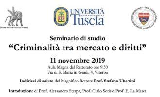 """All'UNITUS di Viterbo il seminario di studio """"Criminalità tra mercato e diritti"""" per avvocati, commercialisti e studenti"""